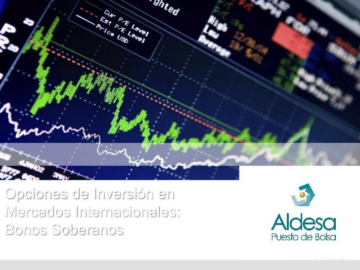 Opciones de Inversión enMercados Internacionales:Bonos SoberanosAgosto, 2012