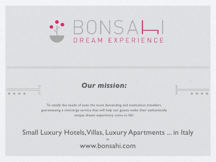 Our mission:         To satisfy the needs of even the most demanding and meticulous travellers,      guaranteeing a concie...
