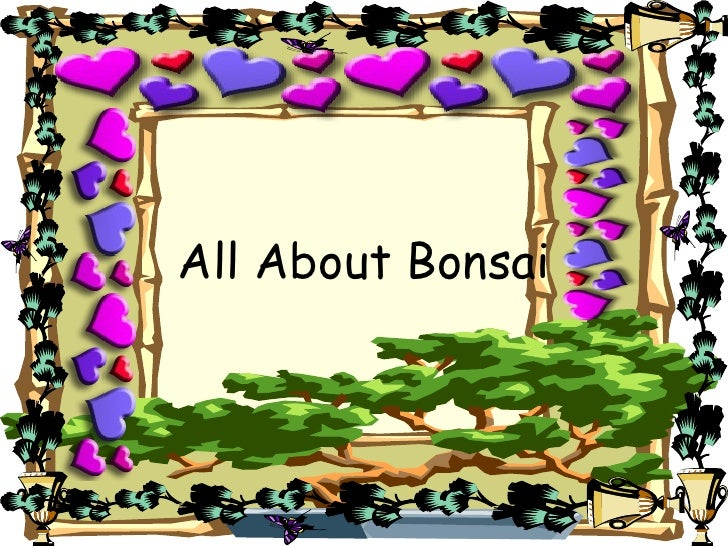 All About Bonsai