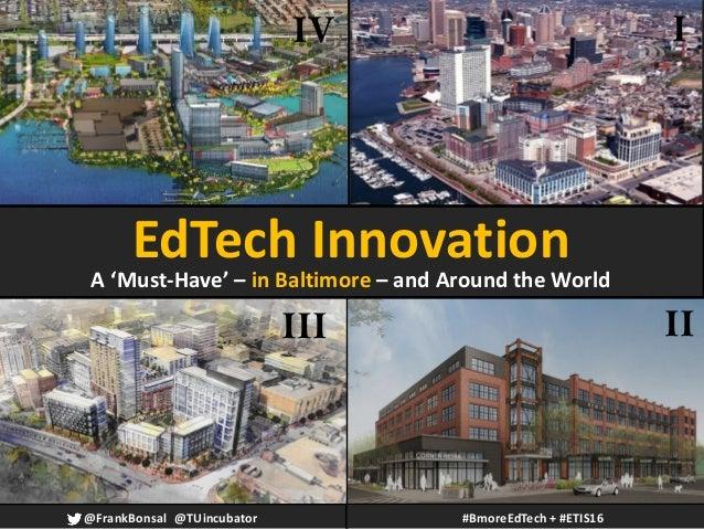 David Muse Photography IIIII IIV @FrankBonsal #BmoreEdTech + #ETIS16@TUincubator EdTech Innovation A 'Must-Have' – in Balt...