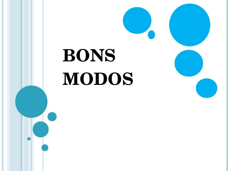 BONS MODOS