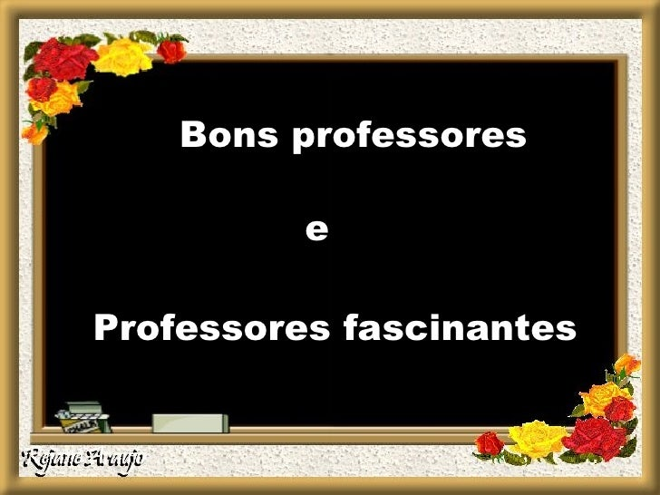 Bons professores e Professores fascinantes