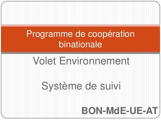 Programme de coopération  binationale  Volet Environnement  Système de suivi  BON-MdE-UE-AT