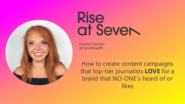 How to create content campaigns that top-tier journalists LOVE for a brand that NO-ONE's heard of or likes Creative Direct...