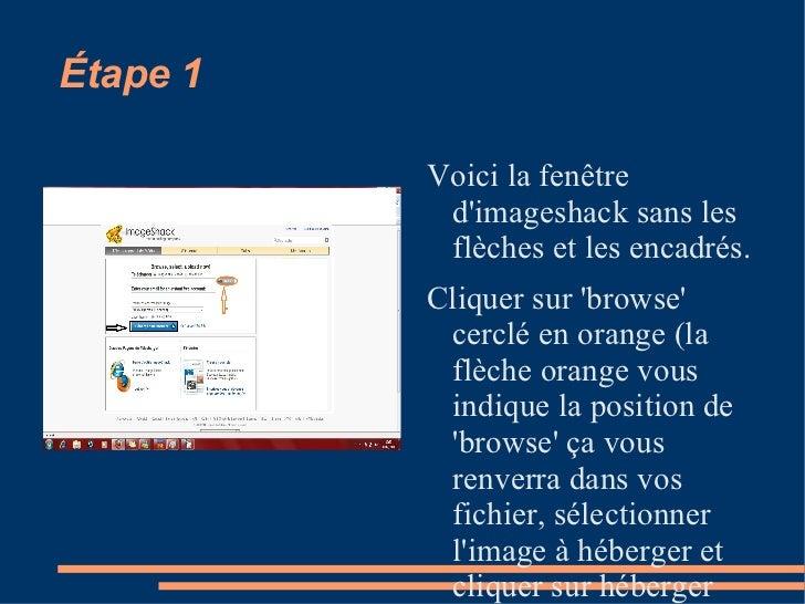 Étape 1 <ul><li>Voici la fenêtre d'imageshack sans les flèches et les encadrés.