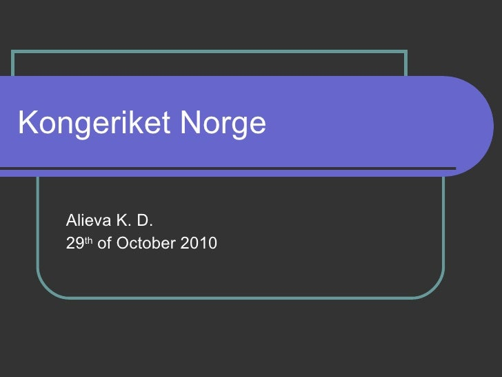 Kongeriket Norge Alieva K. D. 29 th  of October 2010