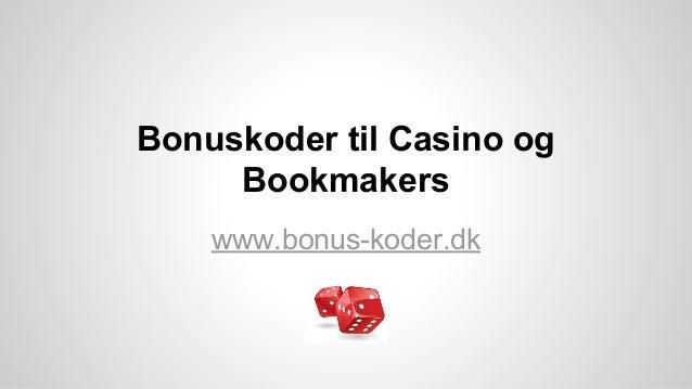 Bonuskoder til Casino og Bookmakers www.bonus-koder.dk