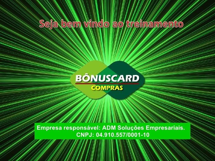 Empresa responsável: ADM Soluções Empresariais.  CNPJ: 04.910.557/0001-10