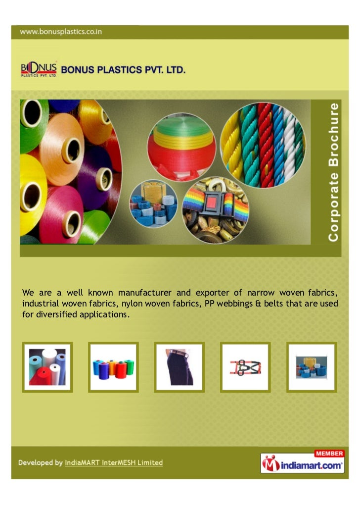 We are a well known manufacturer and exporter of narrow woven fabrics,industrial woven fabrics, nylon woven fabrics, PP we...