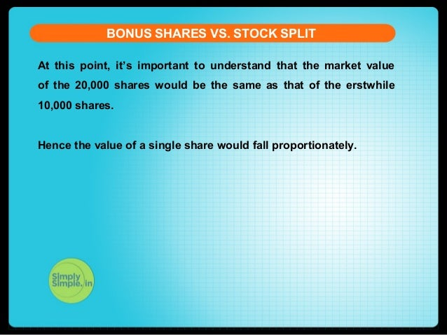 split share and bonus issue of Is there any difference between stock bonus and stock split is it related to face value.