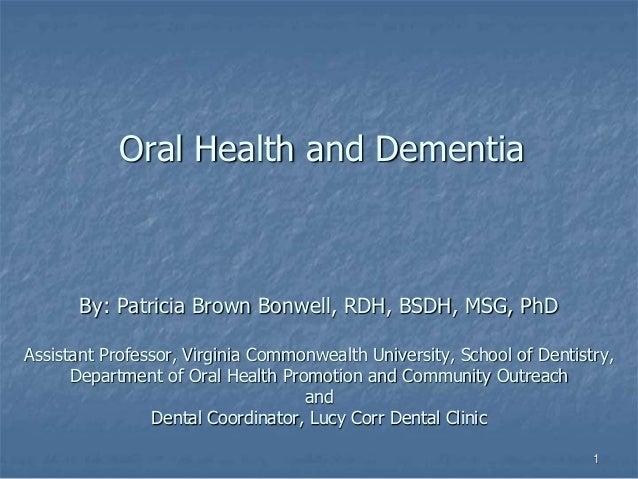 By: Patricia Brown Bonwell, RDH, BSDH, MSG, PhD Assistant Professor, Virginia Commonwealth University, School of Dentistry...