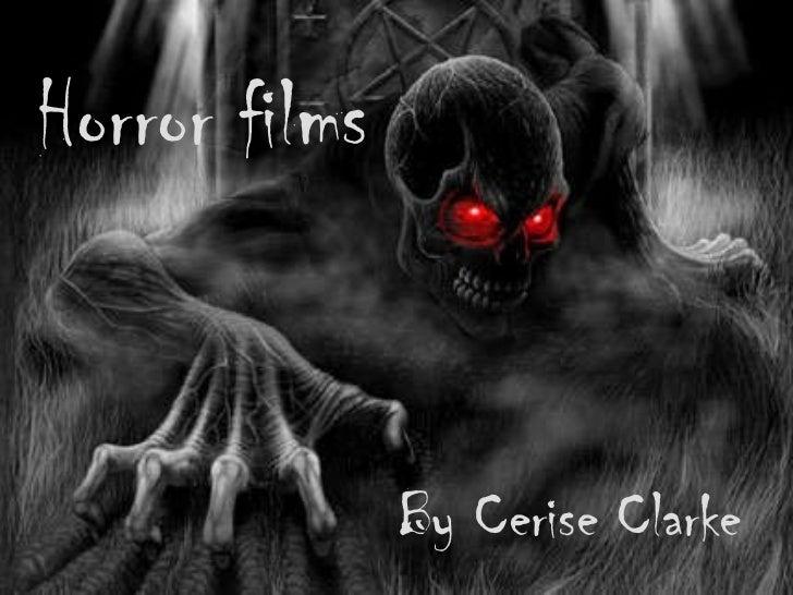 Horror films By Cerise Clarke