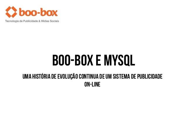 boo-box e MySQLuma história de evolução continua de um sistema de publicidadeon-line