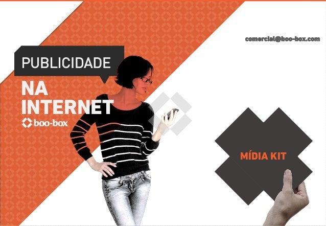 comercial@boo-box.com  PUBLICIDADE  NA  INTERNET  MÍDIA KIT