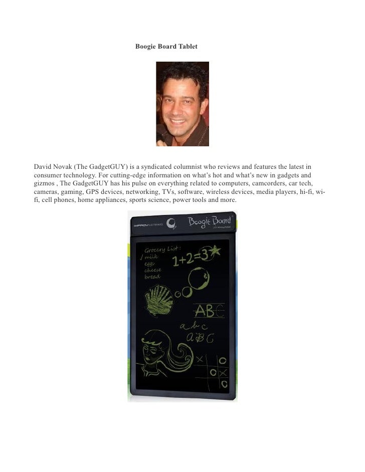 Boogie Board Tablet �     David Novak (The GadgetGUY) is a syndicated columnist who reviews and features the latest in con...