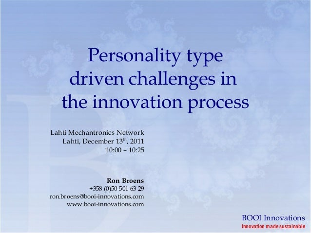 Personality type    driven challenges in   the innovation processLahti Mechantronics Network   Lahti, December 13th, 2011 ...