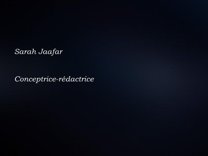 Sarah Jaafar Conceptrice-rédactrice