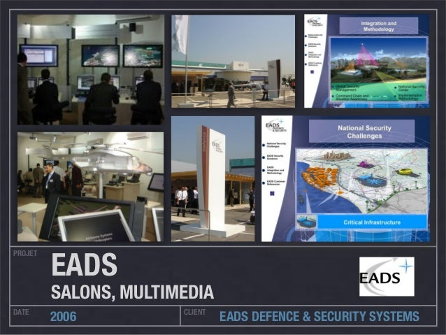 PROJET DATE CLIENT 2006 EADS DEFENCE & SECURITY SYSTEMS EADS SALONS, MULTIMEDIA