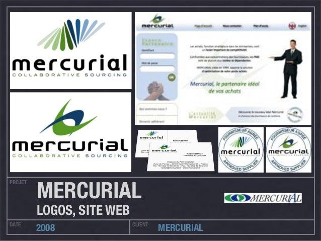 PROJET DATE CLIENT 2008 MERCURIAL MERCURIAL LOGOS, SITE WEB