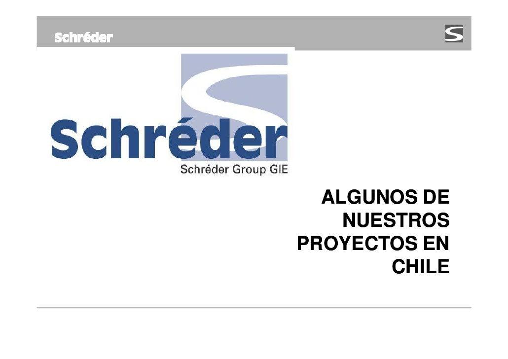 ALGUNOS DE    NUESTROSPROYECTOS EN        CHILE