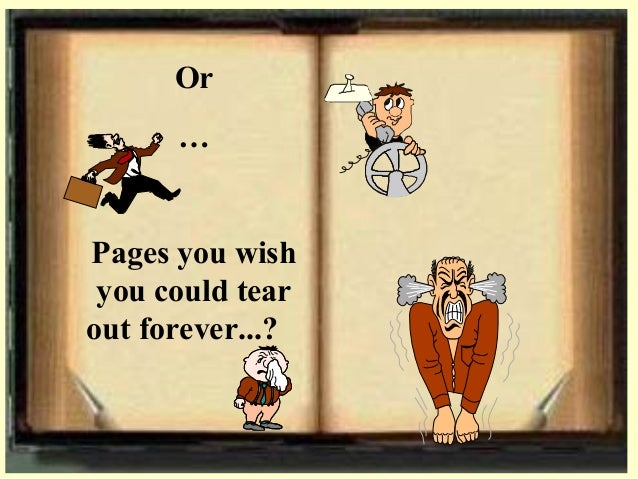 Or … Pages you wish you could tear out forever...?