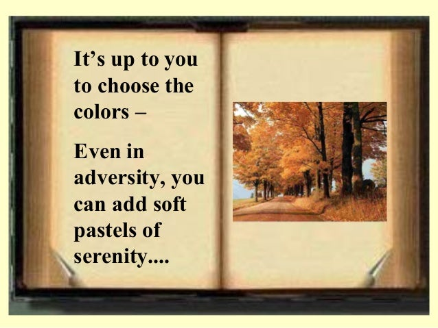 It's up to you to choose the colors – Even in adversity, you can add soft pastels of serenity....