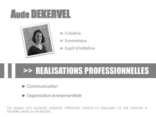 >> REALISATIONS PROFESSIONNELLES ► Communication ► Organisation évènementielle Ce dossier, non exhaustif, présente différe...
