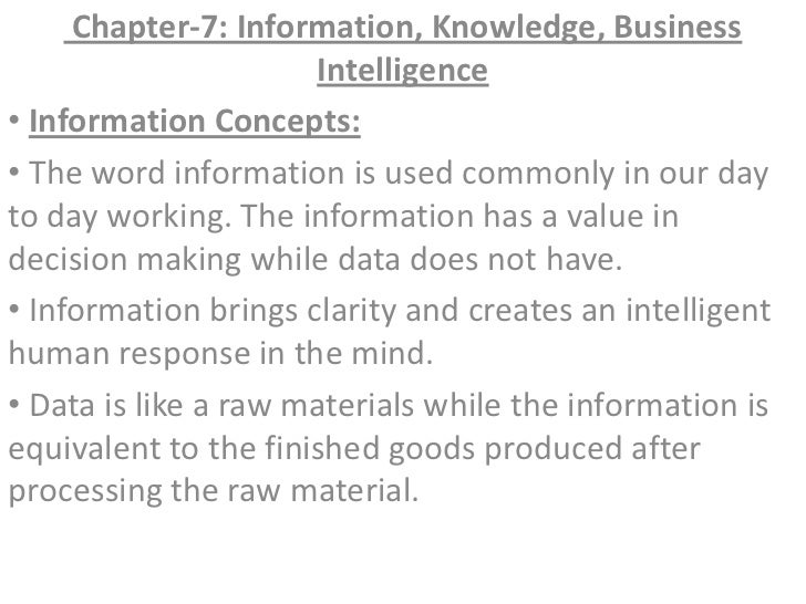 Chapter-7: Information, Knowledge, Business Intelligence <br /><ul><li>Information Concepts: