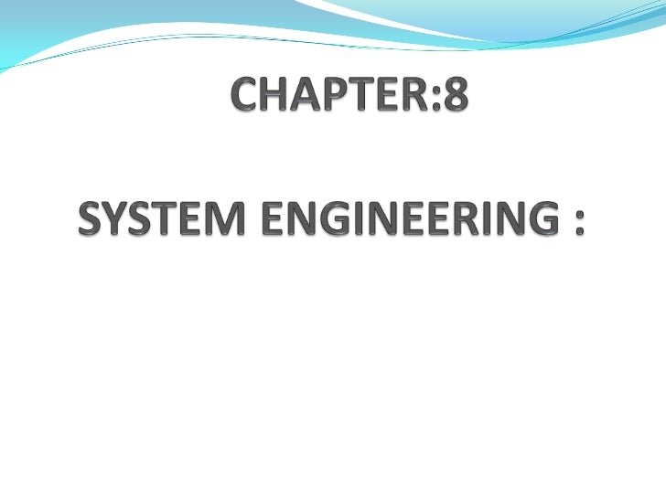 CHAPTER:8SYSTEM ENGINEERING :<br />dfdfd<br />