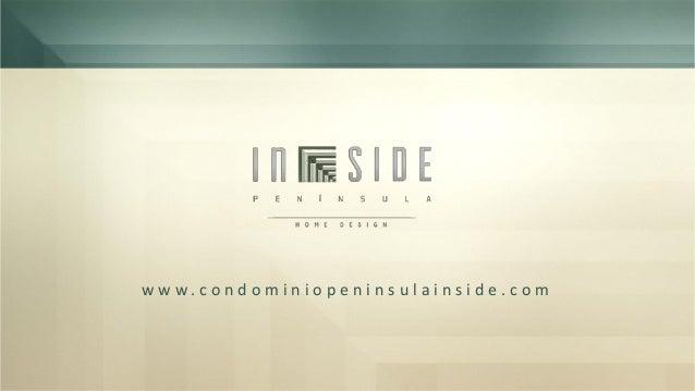 In Side Peninsula Home Design. W W W . C O N D O M I N I O P E N I N S U L  A I N S I D E .