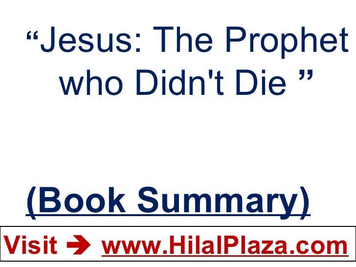""" Jesus: The Prophet who Didn't Die  "" (Book Summary)"