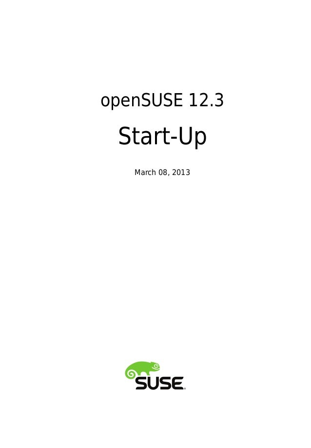 openSUSE 12.3Start-UpMarch 08, 2013