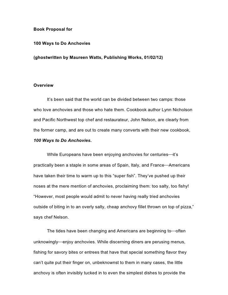 Book Proposal for100 Ways to Do Anchovies(ghostwritten by Maureen Watts, Publishing Works, 01/02/12)Overview       It's be...