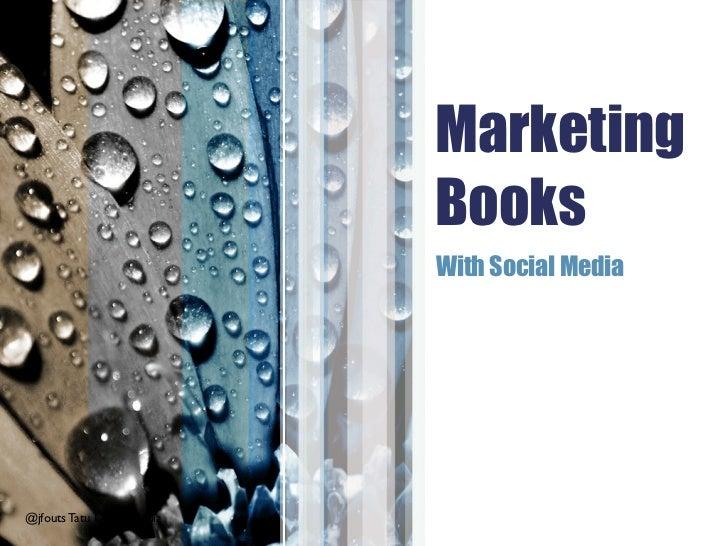 Marketing                             Books                             With Social Media@jfouts Tatu Digital Media