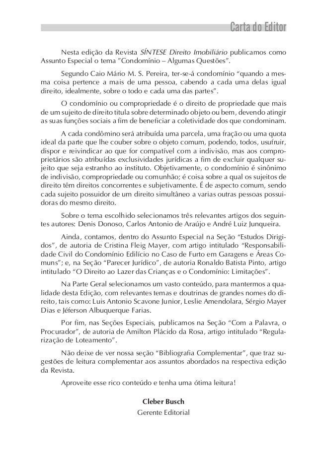 """Carta do Editor      Nesta edição da Revista SÍNTESE Direito Imobiliário publicamos comoAssunto Especial o tema """"Condomíni..."""