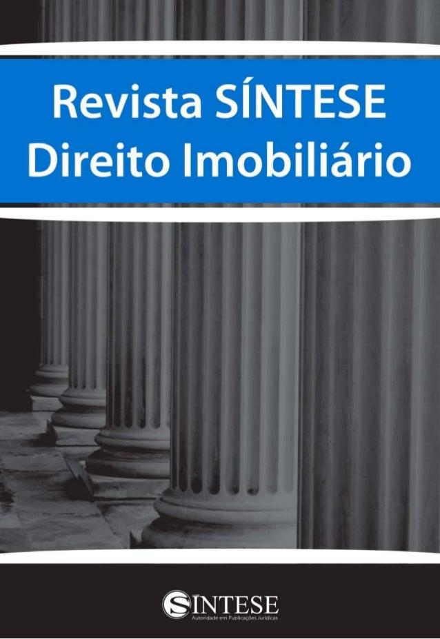 """Carta do Editor Nesta edição da Revista SÍNTESE Direito Imobiliário, publicamos como Assunto Especial o tema """"Loteamento""""...."""