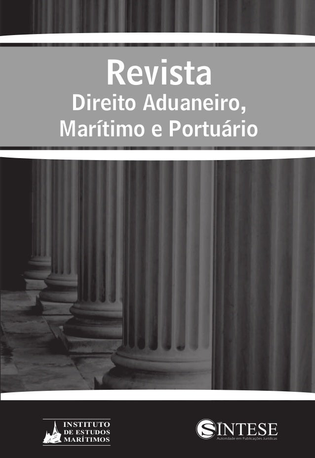 Revista Direito Aduaneiro, Marítimo e Portuário Revista Direito Aduaneiro, Marítimo e Portuário SÍNTESE: Uma empresa do GR...