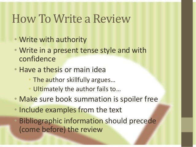 write a book review for me Book reviews: how to write a book review there are two approaches to book reviewing: descriptive reviews give the essential information about a book.
