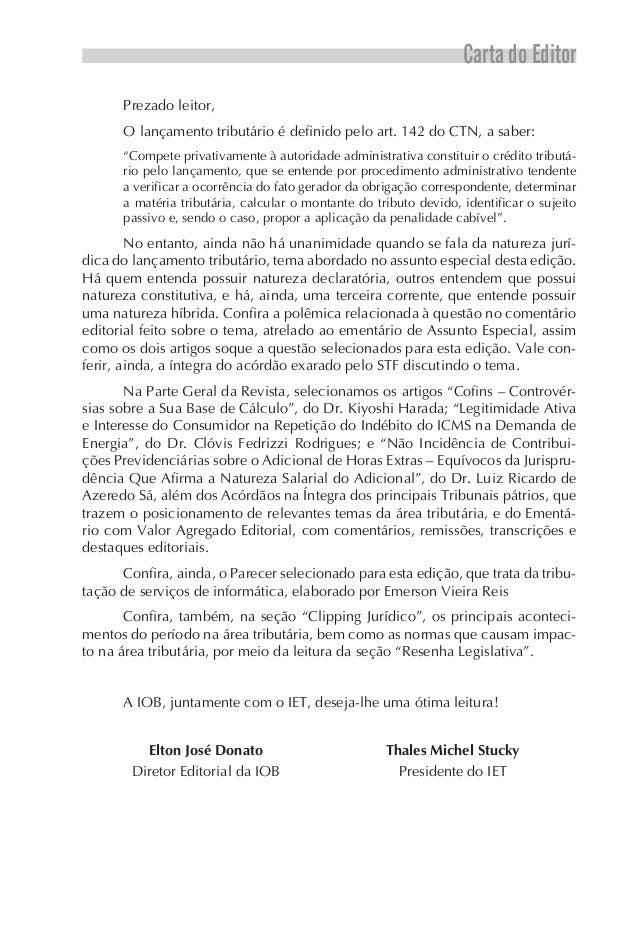 """Carta do Editor      Prezado leitor,      O lançamento tributário é definido pelo art. 142 do CTN, a saber:      """"Compete ..."""