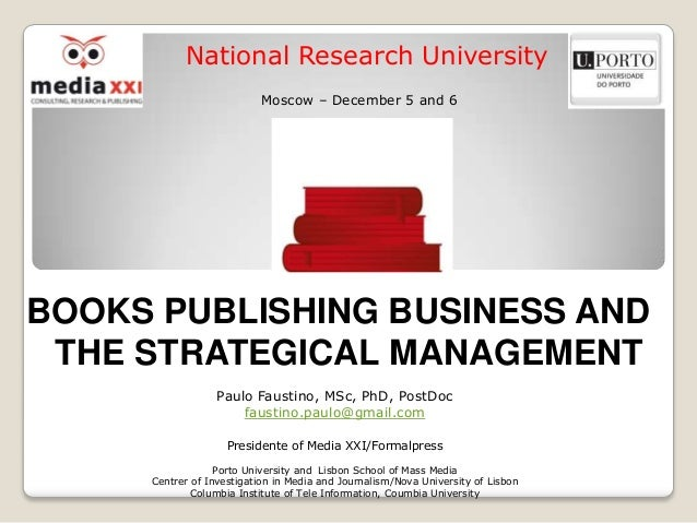 National Research University                           Moscow – December 5 and 6BOOKS PUBLISHING BUSINESS AND THE STRATEGI...