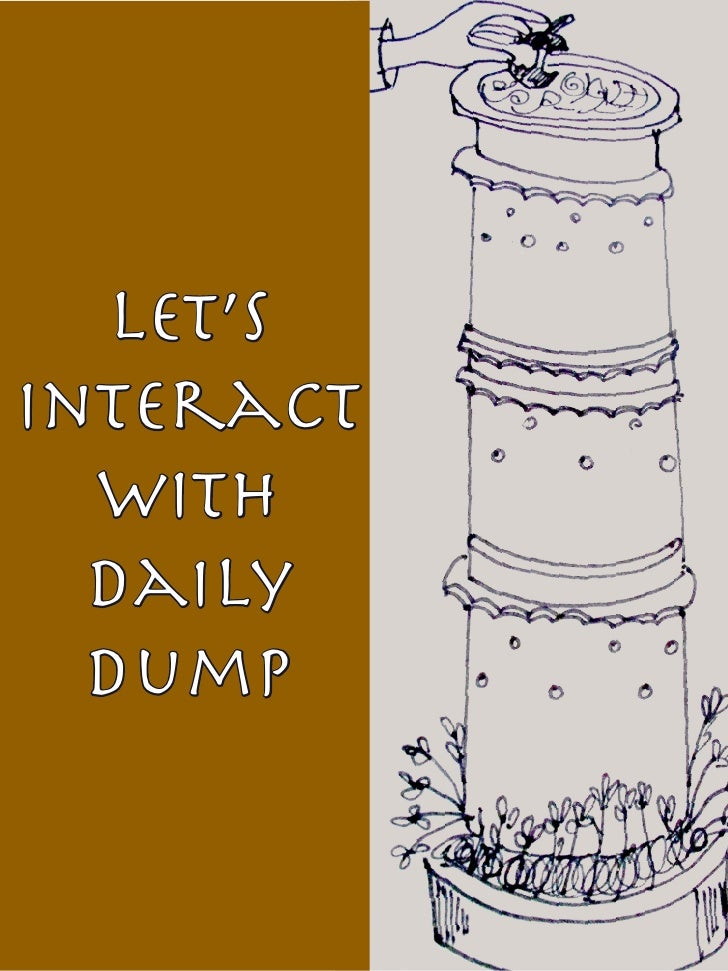 Let's interact   with   Daily   Dump