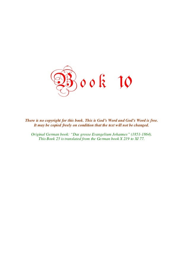 Book                                    10There is no copyright for this book. This is God's Word and God's Word is free. ...
