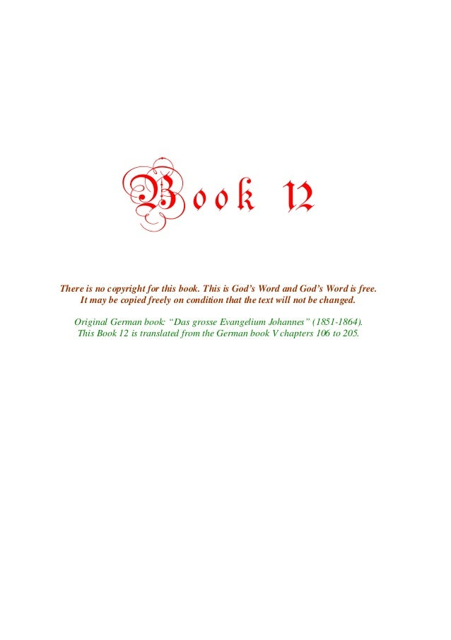 Book                                    12There is no copyright for this book. This is God's Word and God's Word is free. ...