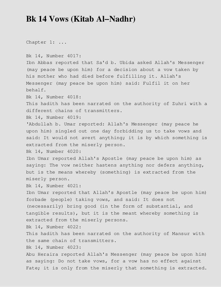 Bk 14 Vows (Kitab Al−Nadhr)Chapter 1: ...Bk 14, Number 4017:Ibn Abbas reported that Sad b. Ubida asked Allahs Messenger(ma...