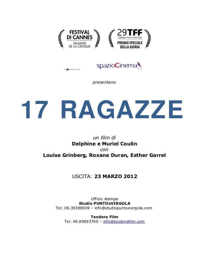 presentano17 RAGAZZE                   un film di            Delphine e Muriel Coulin                      con Louise Grin...