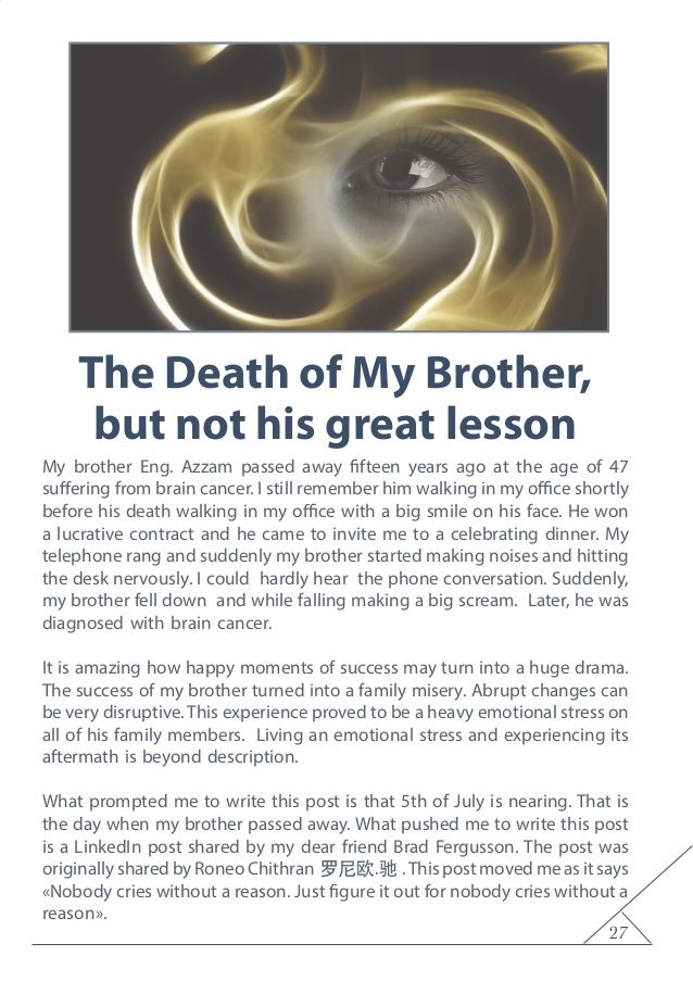 27 The Death of My Brother, but not his great lesson My brother Eng. Azzam passed away fifteen years ago at the age of 47 ...
