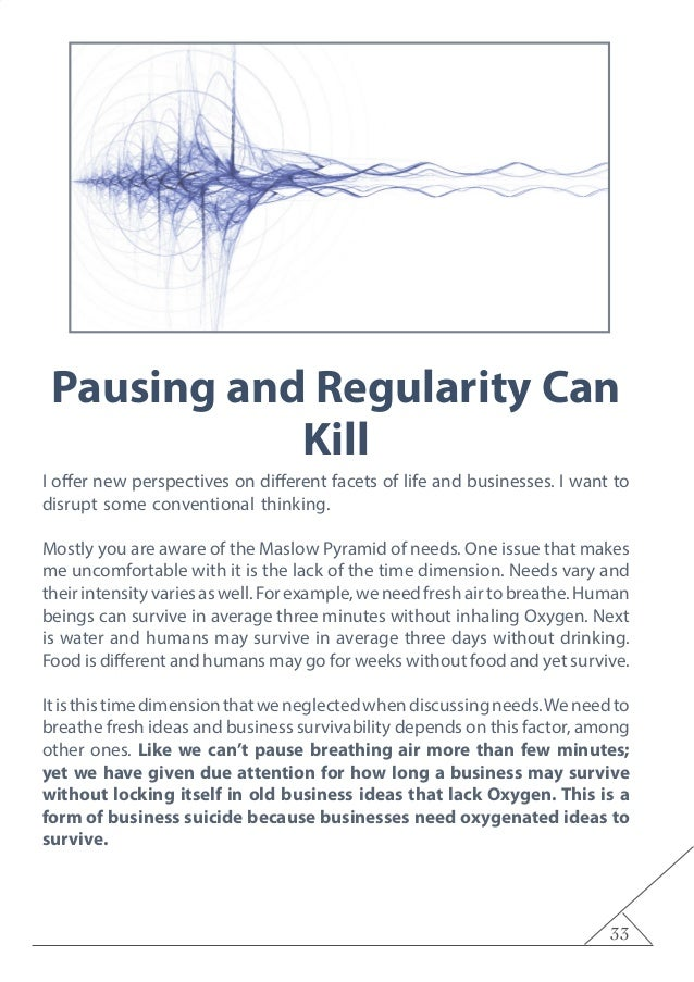 33 Pausing and Regularity Can Kill I offer new perspectives on different facets of life and businesses. I want to disrupt ...