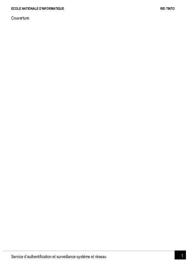 ECOLE NATIONALE D'INFORMATIQUE [TAPEZ ICI] RIO TINTO Service d'authentification et surveillance système et réseau 1 Couver...