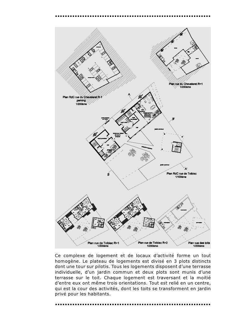 ...............................................................Ce complexe de logement et de locaux d'activité forme un to...
