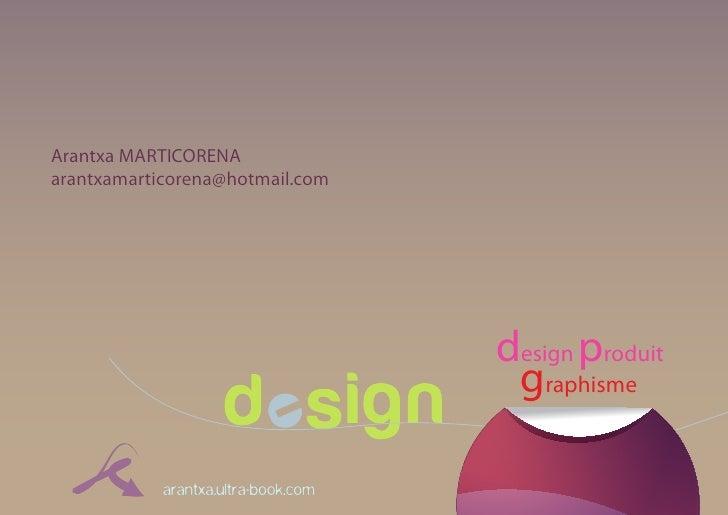 Arantxa MARTICORENA arantxamarticorena@hotmail.com                                          design produit                ...